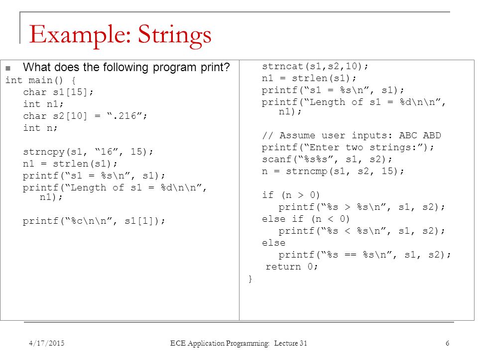 Example: Strings What does the following program print.