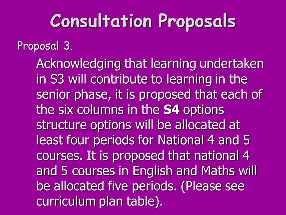Consultation Proposals Proposal 3.
