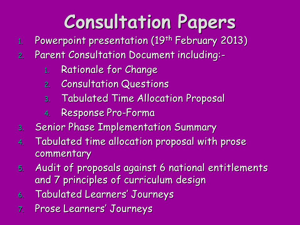 Consultation Papers 1. Powerpoint presentation (19 th February 2013) 2.