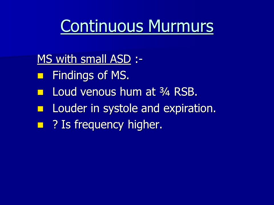 Continuous Murmurs MS with small ASD :- Findings of MS.