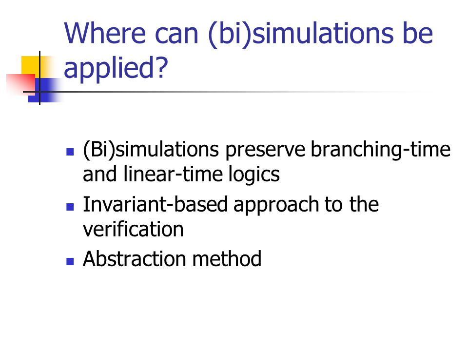 Where can (bi)simulations be applied.