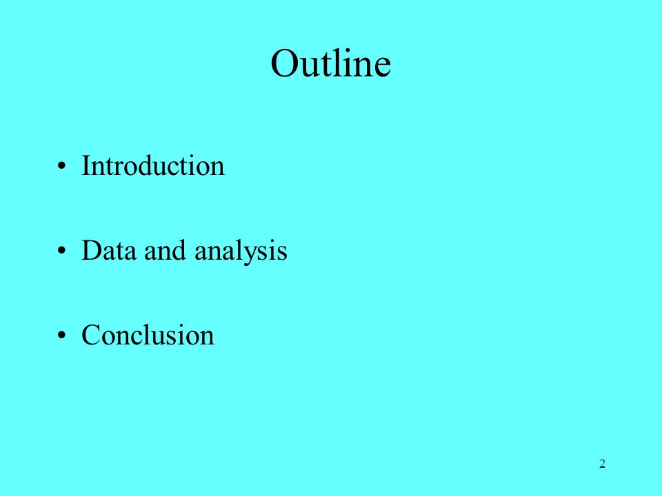 2 Outline Introduction Data and analysis Conclusion