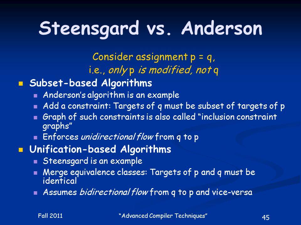 45 Fall 2011 Advanced Compiler Techniques Steensgard vs.