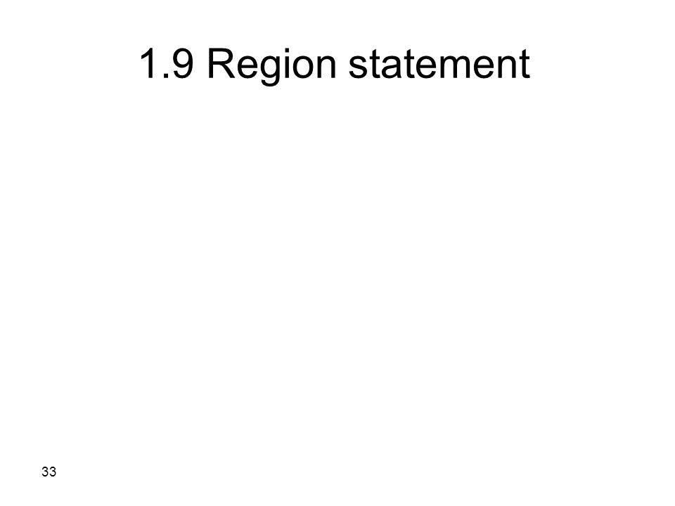 33 1.9 Region statement