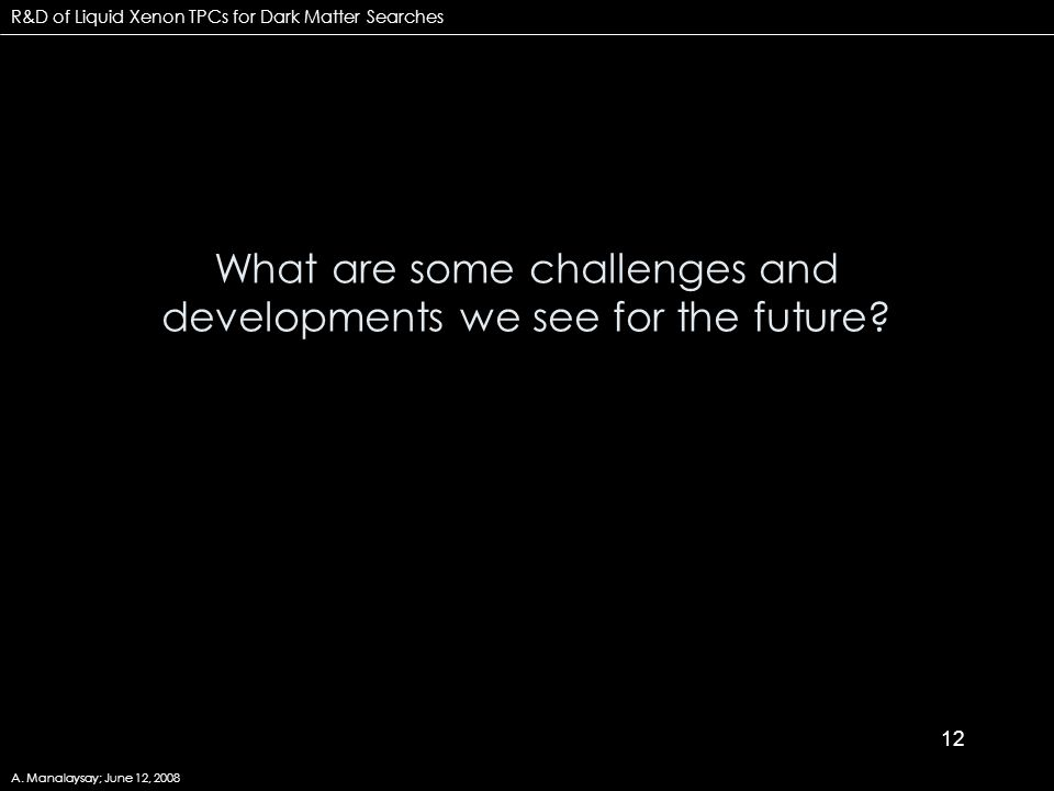 12 What are some challenges and developments we see for the future.