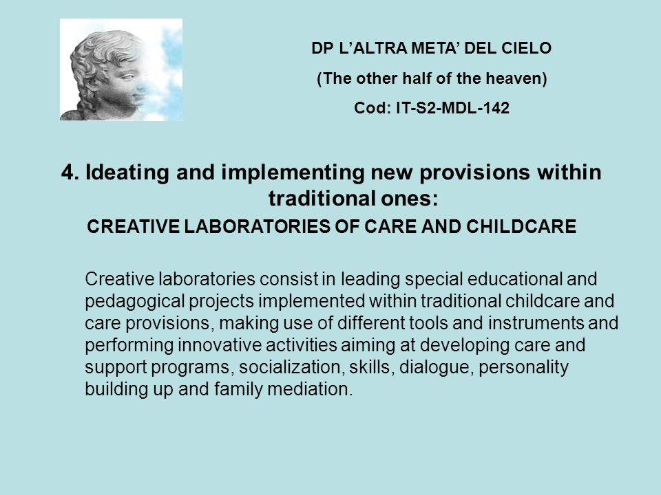 4. Ideating and implementing new provisions within traditional ones: CREATIVE LABORATORIES OF CARE AND CHILDCARE Creative laboratories consist in lead