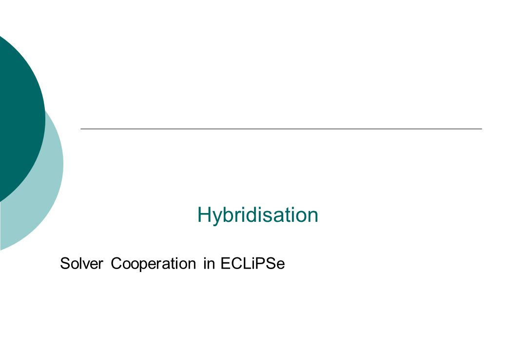 Hybridisation Solver Cooperation in ECLiPSe