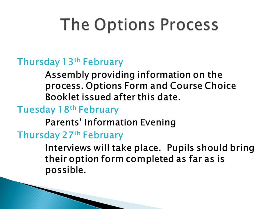 Thursday 13 th February Assembly providing information on the process.