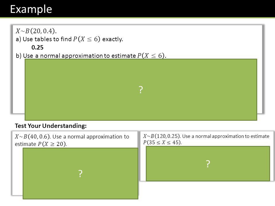 Example Test Your Understanding: ? ? ?