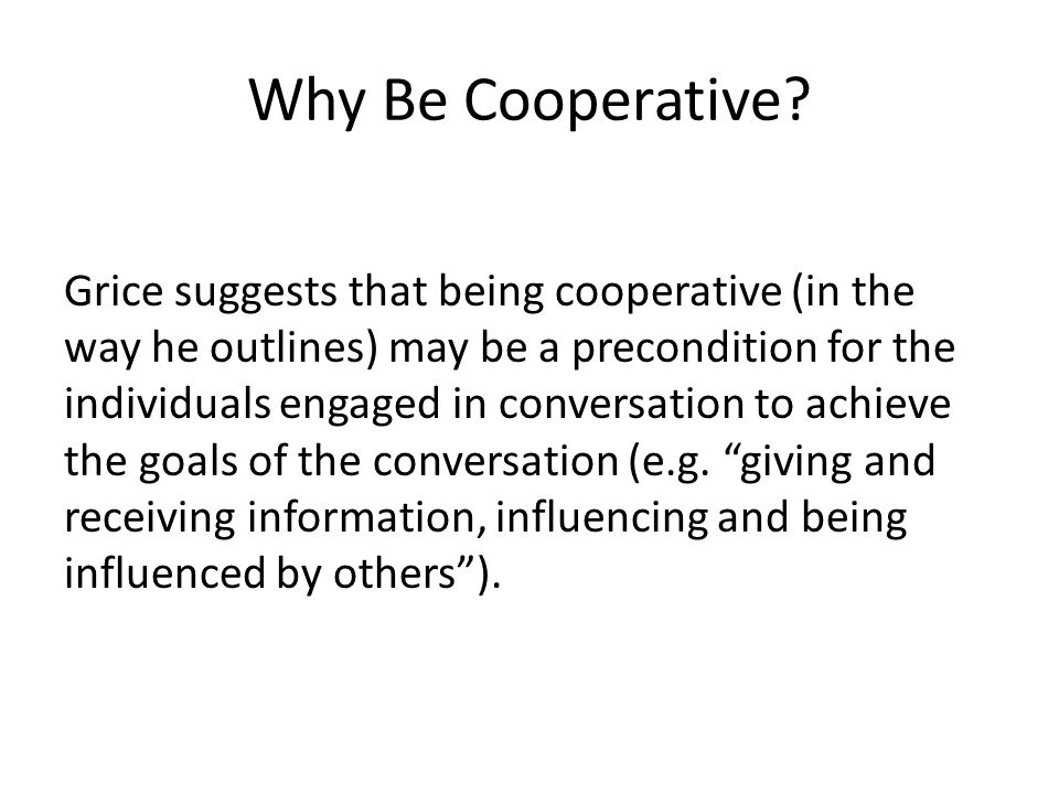 Why Be Cooperative.