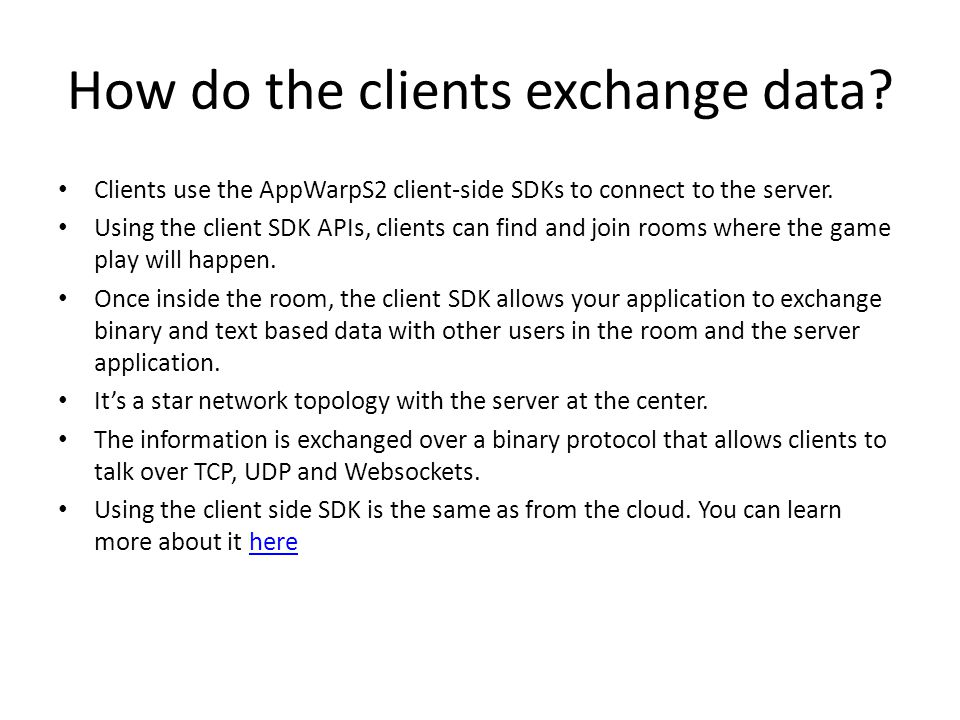 How do the clients exchange data.