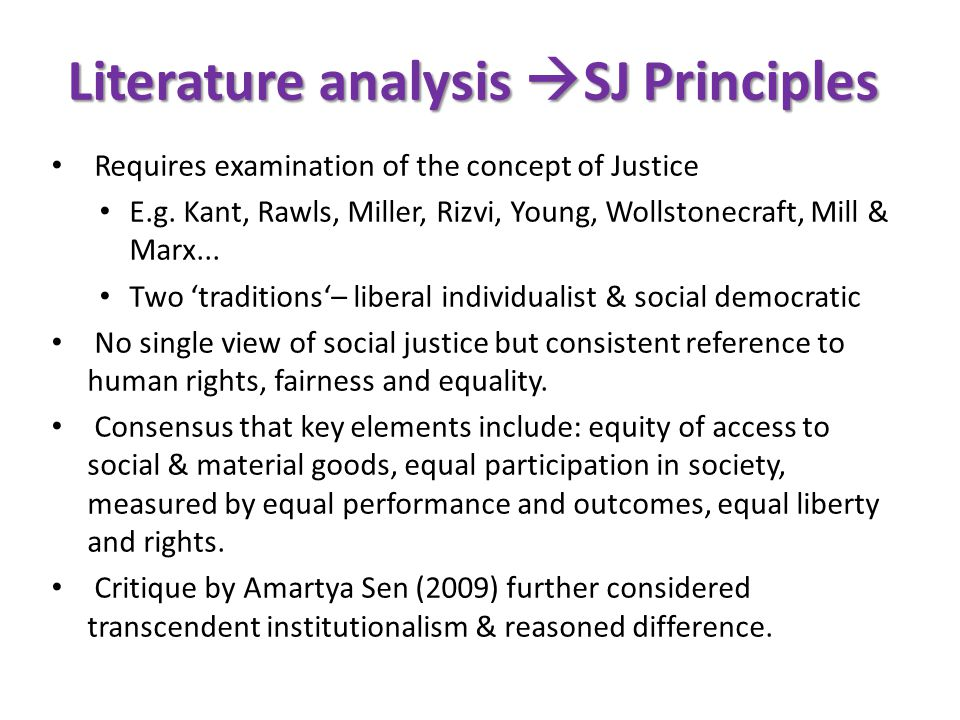 Requires examination of the concept of Justice E.g.