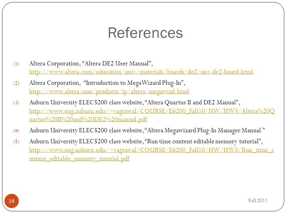 """References Fall 2011 14 (1) Altera Corporation, """"Altera DE2 User Manual"""", http://www.altera.com/education/univ/materials/boards/de2/unv-de2-board.html"""
