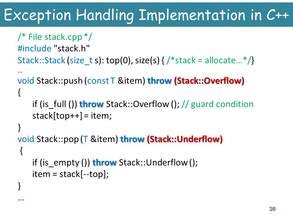 Exception Handling Implementation in C++ /* File stack.cpp */ #include