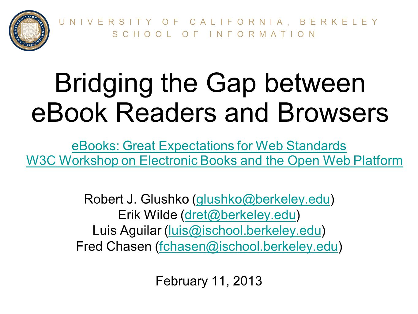 Bridging the Gap between eBook Readers and Browsers eBooks: Great Expectations for Web Standards W3C Workshop on Electronic Books and the Open Web Platform Robert J.