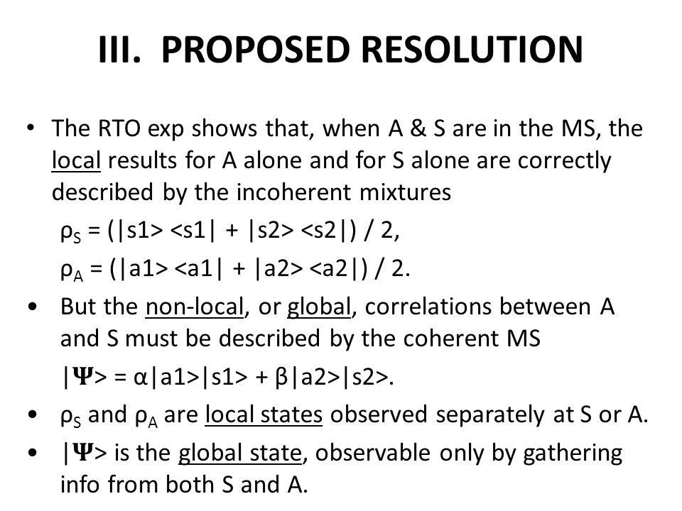 III. PROPOSED RESOLUTION The RTO exp shows that, when A & S are in the MS, the local results for A alone and for S alone are correctly described by th