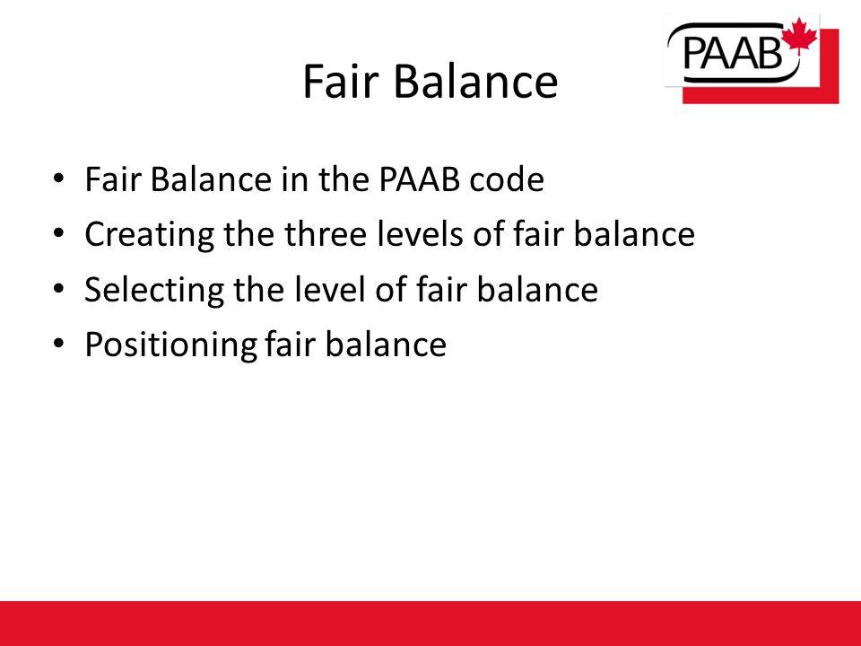 Fair Balance Fair Balance in the PAAB code Creating the three levels of fair balance Selecting the level of fair balance Positioning fair balance