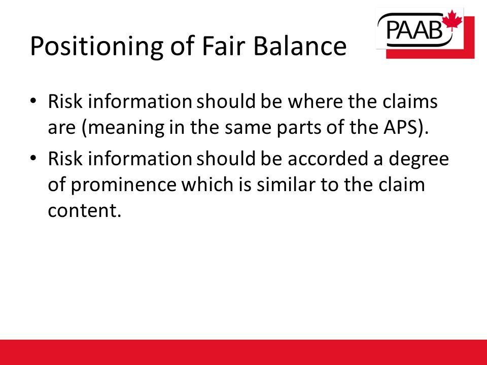 Risk information should be where the claims are (meaning in the same parts of the APS). Risk information should be accorded a degree of prominence whi