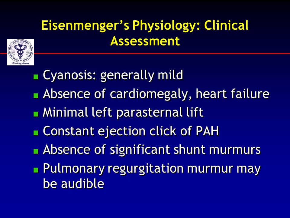 Eisenmenger's Physiology: Clinical Assessment Cyanosis: generally mild Absence of cardiomegaly, heart failure Minimal left parasternal lift Constant e