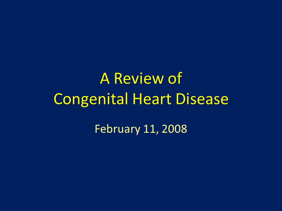 Presentation Symptomatic infants with congenital heart disease will have one or more of the following three main presentations: – Cyanosis – Heart Failure – Shock Infants with ductal dependent lesions usually present in the first week of life and are often critically ill