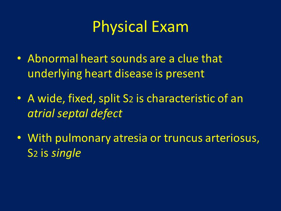 Tetralogy of Fallot Classic physical findings include: – Holosystolic VSD murmur at the left 3 rd intercostal space – A systolic diamond-shaped pulmonic stenosis murmur at the left 2 nd intercostal space – An abnormal second heart sound split with a soft P 2