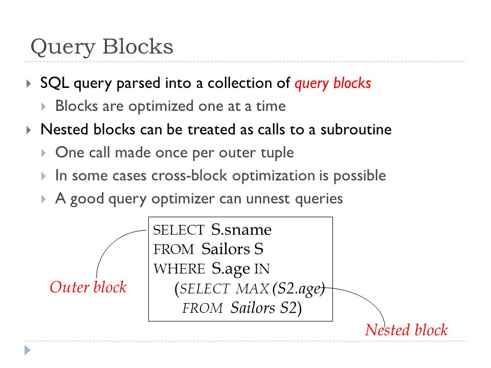 Query Blocks  In fact this is an uncorrelated subquery: The inner block can be evaluated once.