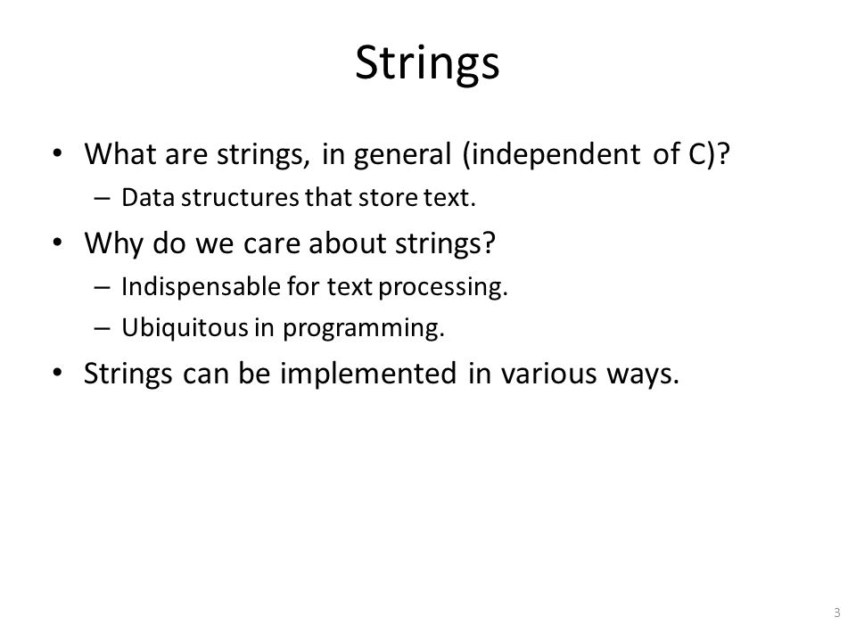 Strings What are strings, in general (independent of C).