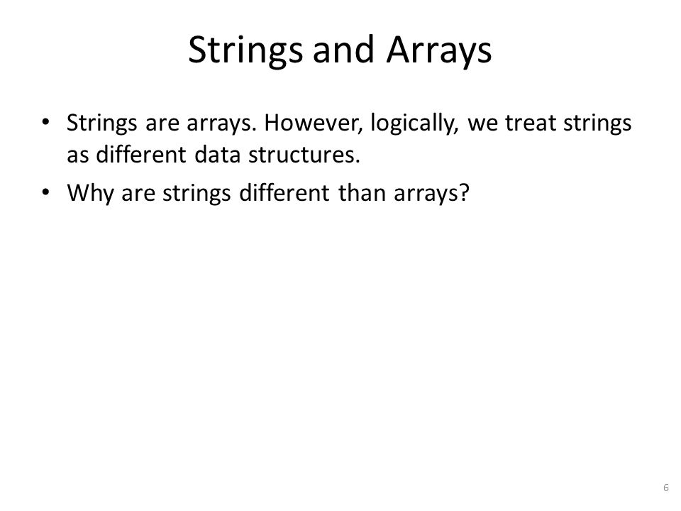 Strings and Arrays Strings are arrays.