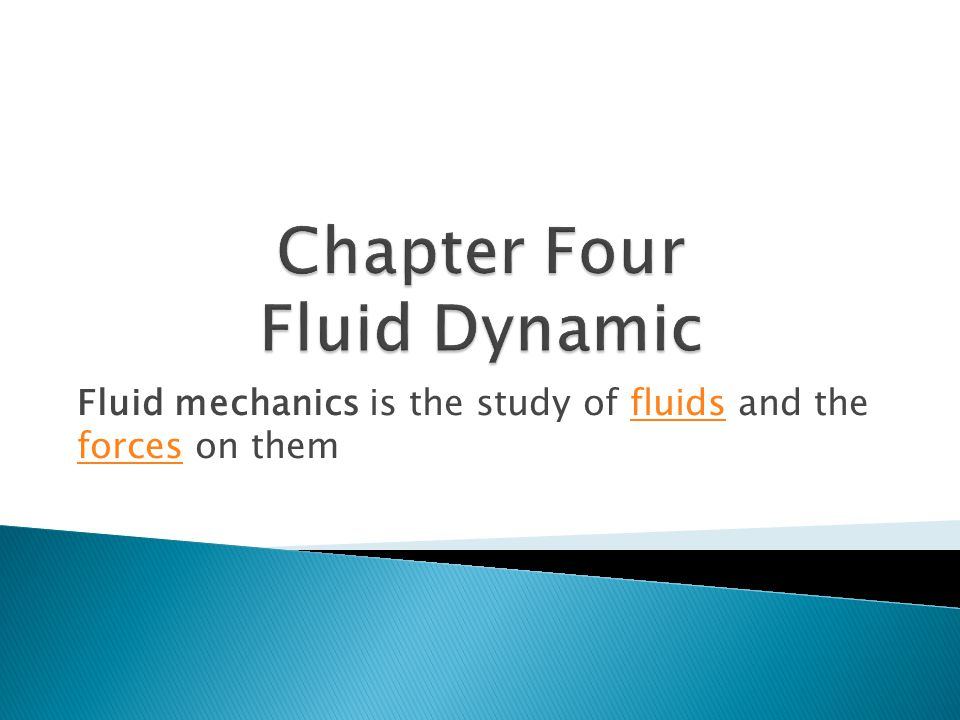 Fluid mechanics is the study of fluids and the forces on themfluids forces