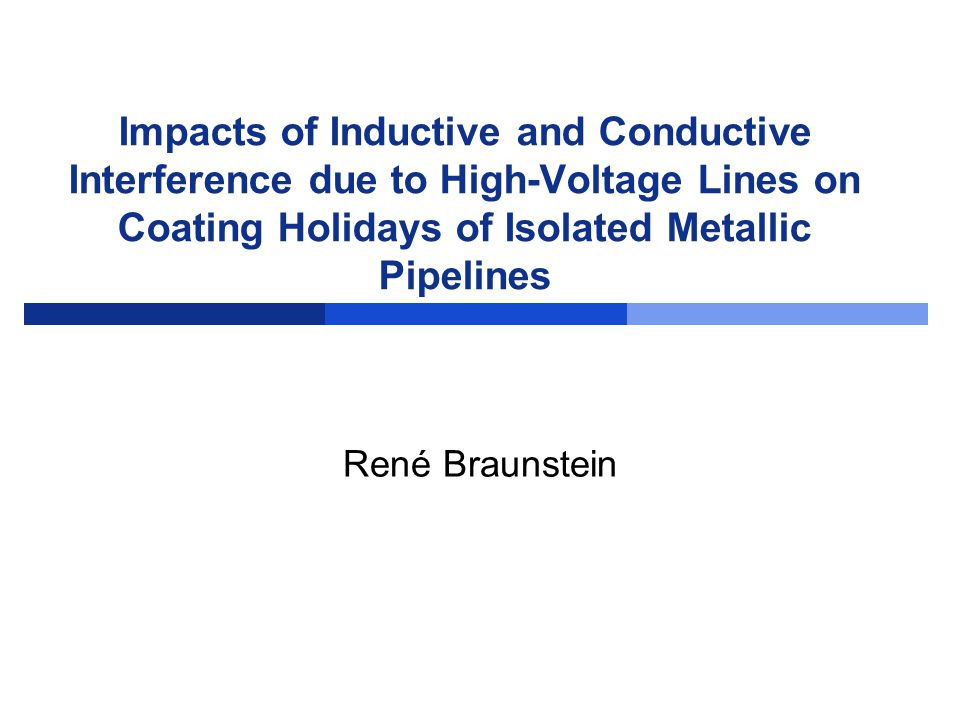 Impacts of Inductive and Conductive Interference due to High-Voltage Lines on Coating Holidays of Isolated Metallic Pipelines René Braunstein