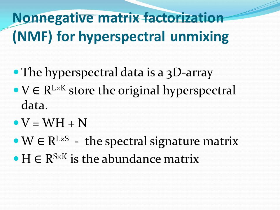 Nonnegative matrix factorization (NMF) for hyperspectral unmixing The hyperspectral data is a 3D-array V ∈ R L×K store the original hyperspectral data.