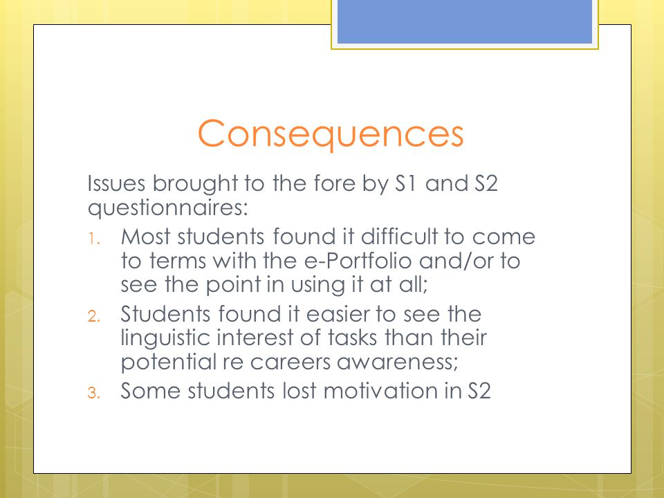 Consequences Issues brought to the fore by S1 and S2 questionnaires: 1.