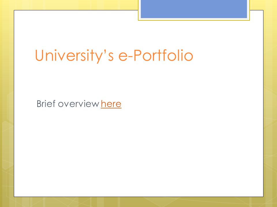 University's e-Portfolio Brief overview herehere