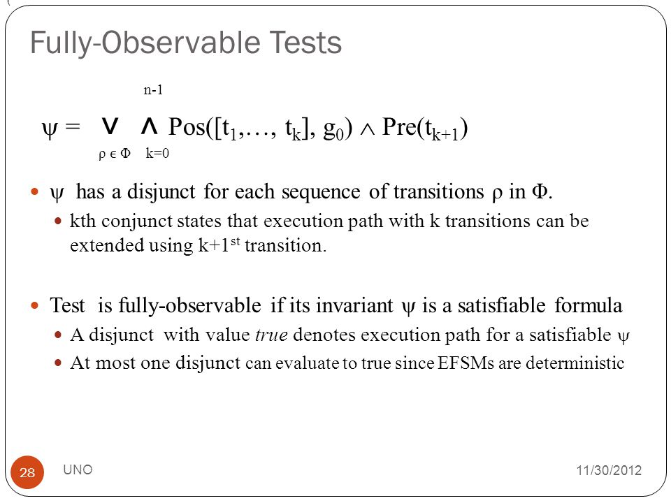 11/30/2012 Fully-Observable Tests  has a disjunct for each sequence of transitions ρ in Φ.