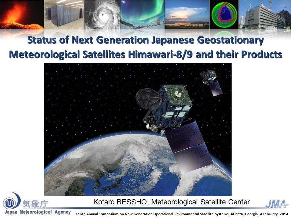 MSC Web Page for Himawari-8/9 Information MSC website top page http://mscweb.kishou.go.jp/ Details of AHI