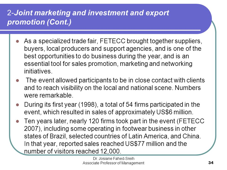 2-Joint marketing and investment and export promotion (Cont.) As a specialized trade fair, FETECC brought together suppliers, buyers, local producers