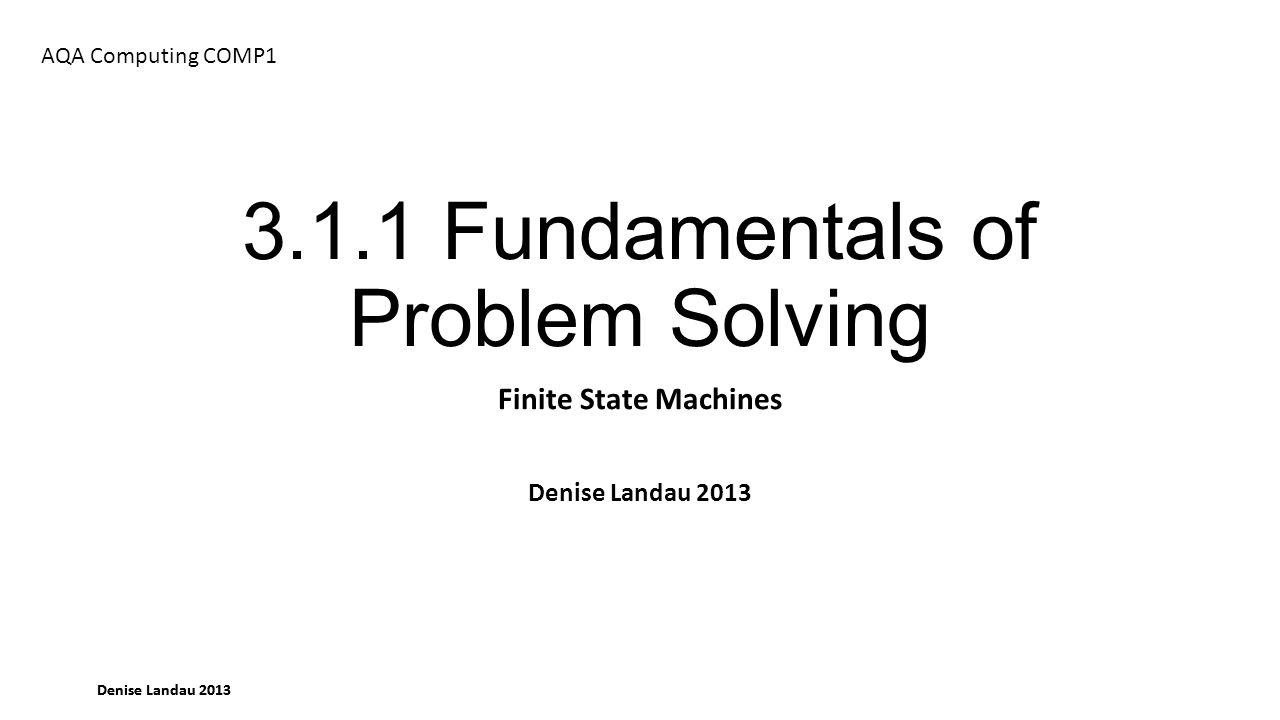 Denise Landau 2013 What is a Finite State Machine.