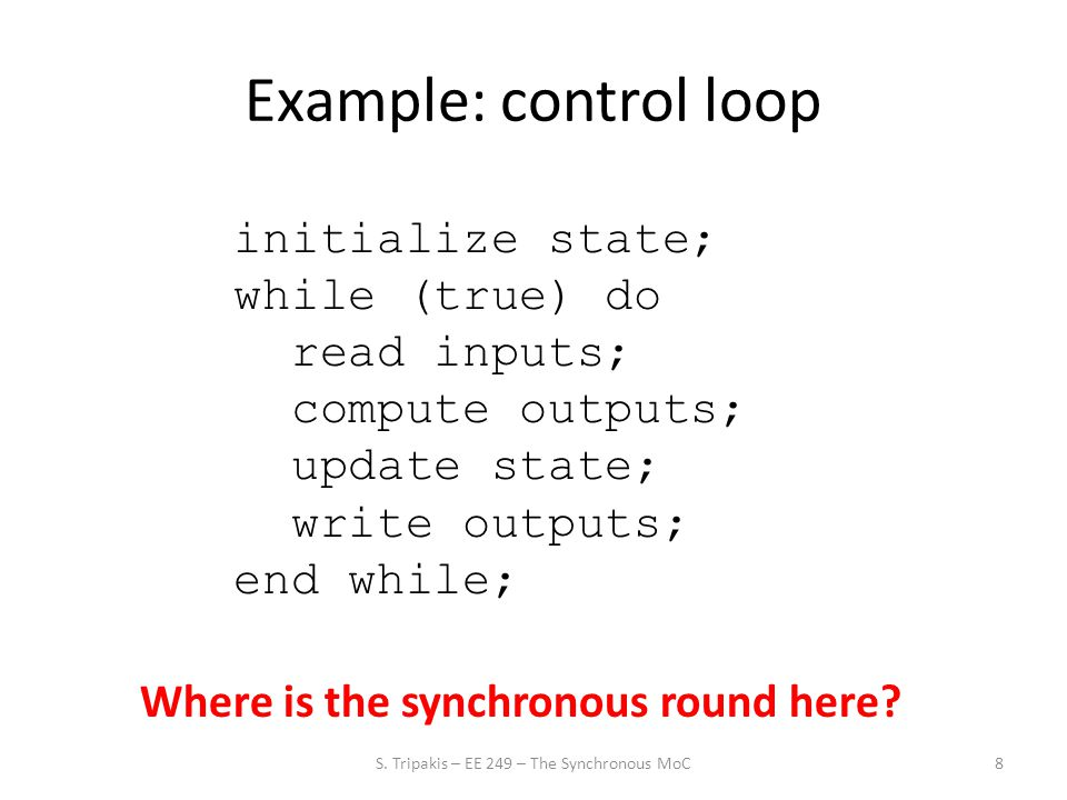 Lecture plan Part 1: Single-rate synchronous models Part 2: Multi-rate synchronous models Part 3: Feedback and Causality 19S.