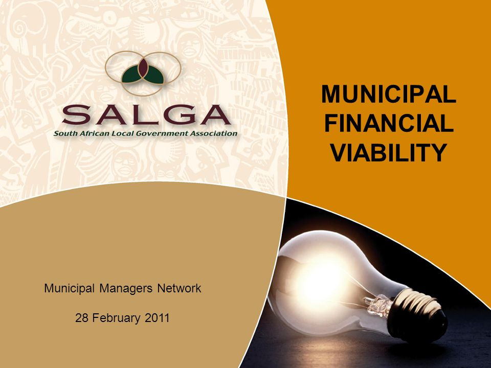 MUNICIPAL FINANCIAL VIABILITY Municipal Managers Network 28 February 2011