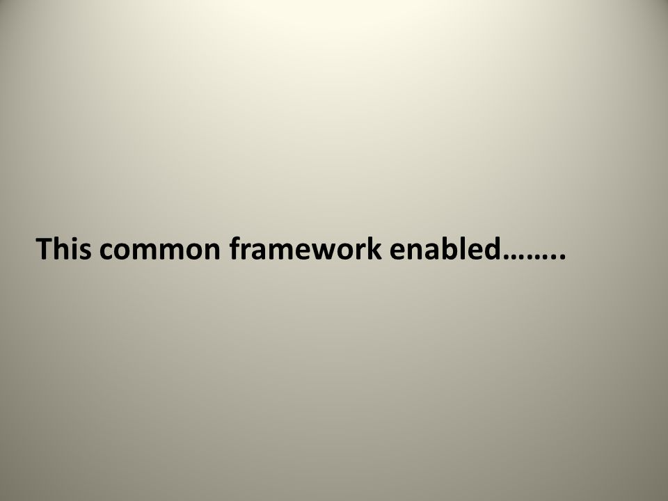 This common framework enabled……..