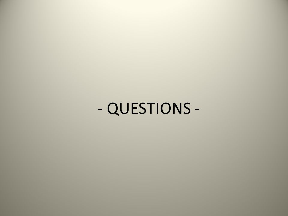 - QUESTIONS -