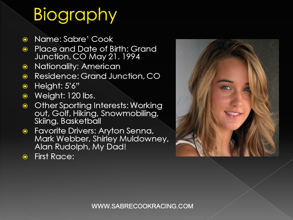  Name: Sabre' Cook  Place and Date of Birth: Grand Junction, CO May 21. 1994  Nationality: American  Residence: Grand Junction, CO  Height: 5'6""