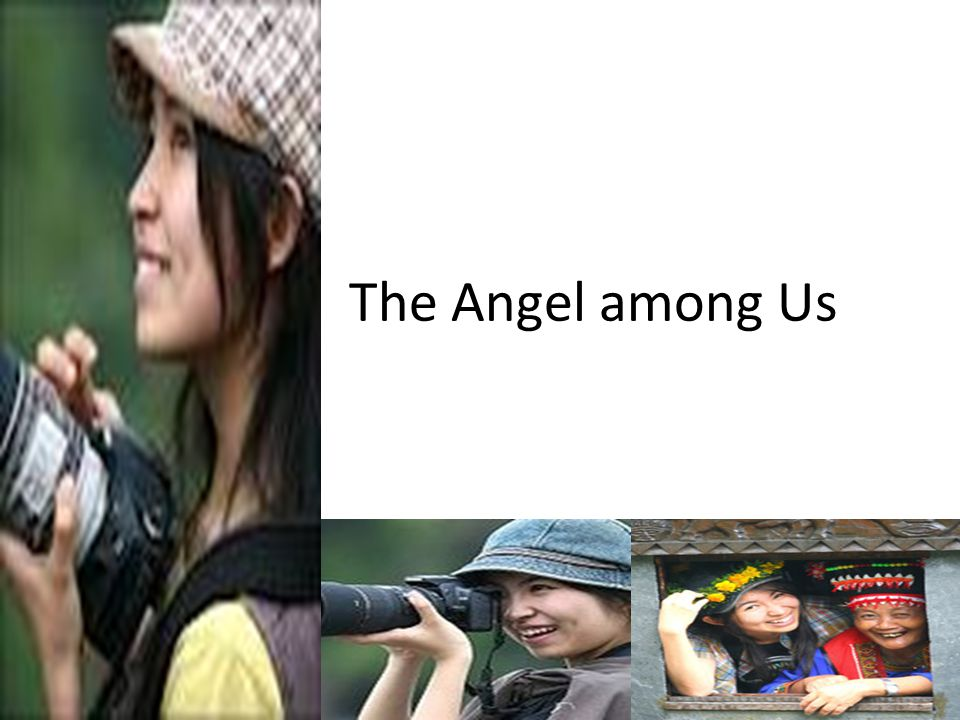 The Angel among Us