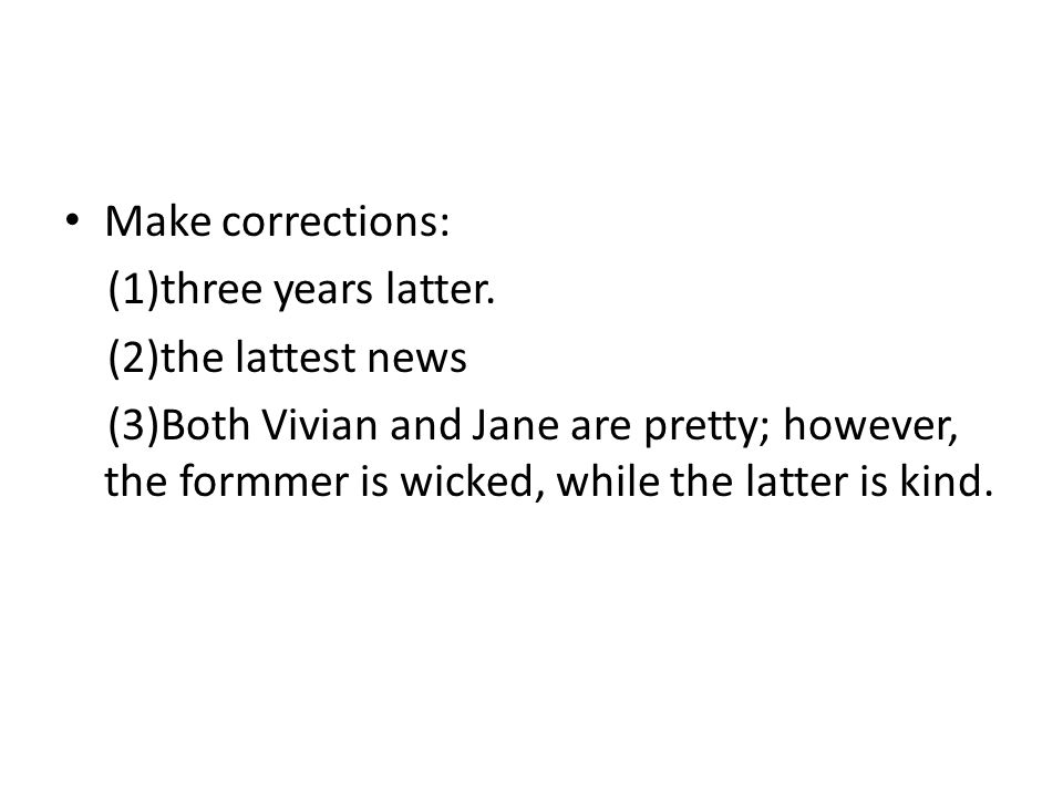 Make corrections: (1)three years latter.