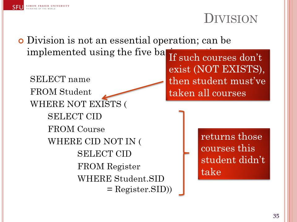 35 D IVISION Division is not an essential operation; can be implemented using the five basic operations.