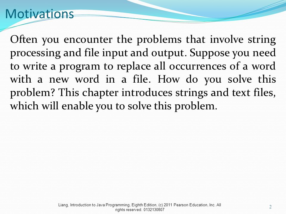Liang, Introduction to Java Programming, Eighth Edition, (c) 2011 Pearson Education, Inc.