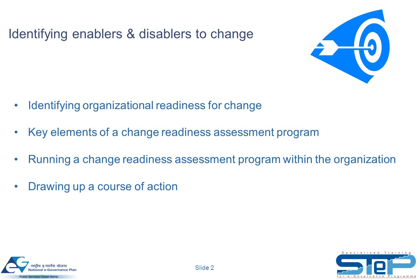 Slide 2 Identifying organizational readiness for change Key elements of a change readiness assessment program Running a change readiness assessment pr