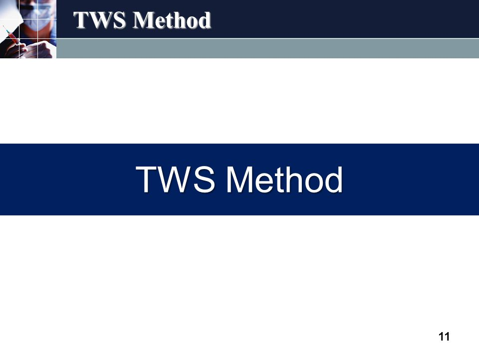 TWS Method 11 TWS Method