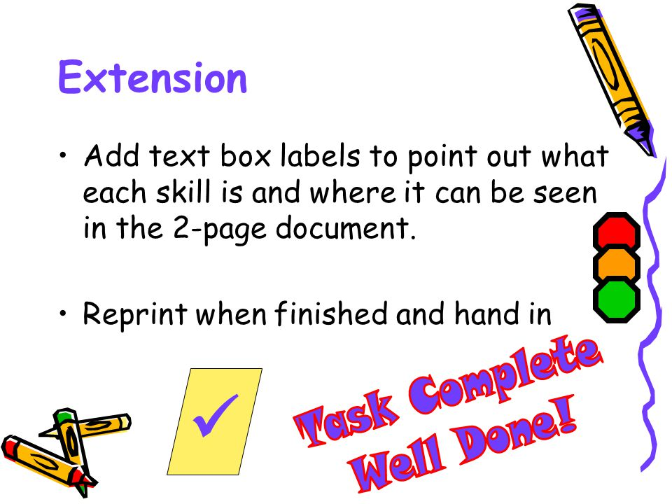 Extension Add text box labels to point out what each skill is and where it can be seen in the 2-page document. Reprint when finished and hand in
