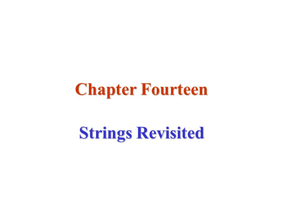 Chapter Fourteen Strings Revisited